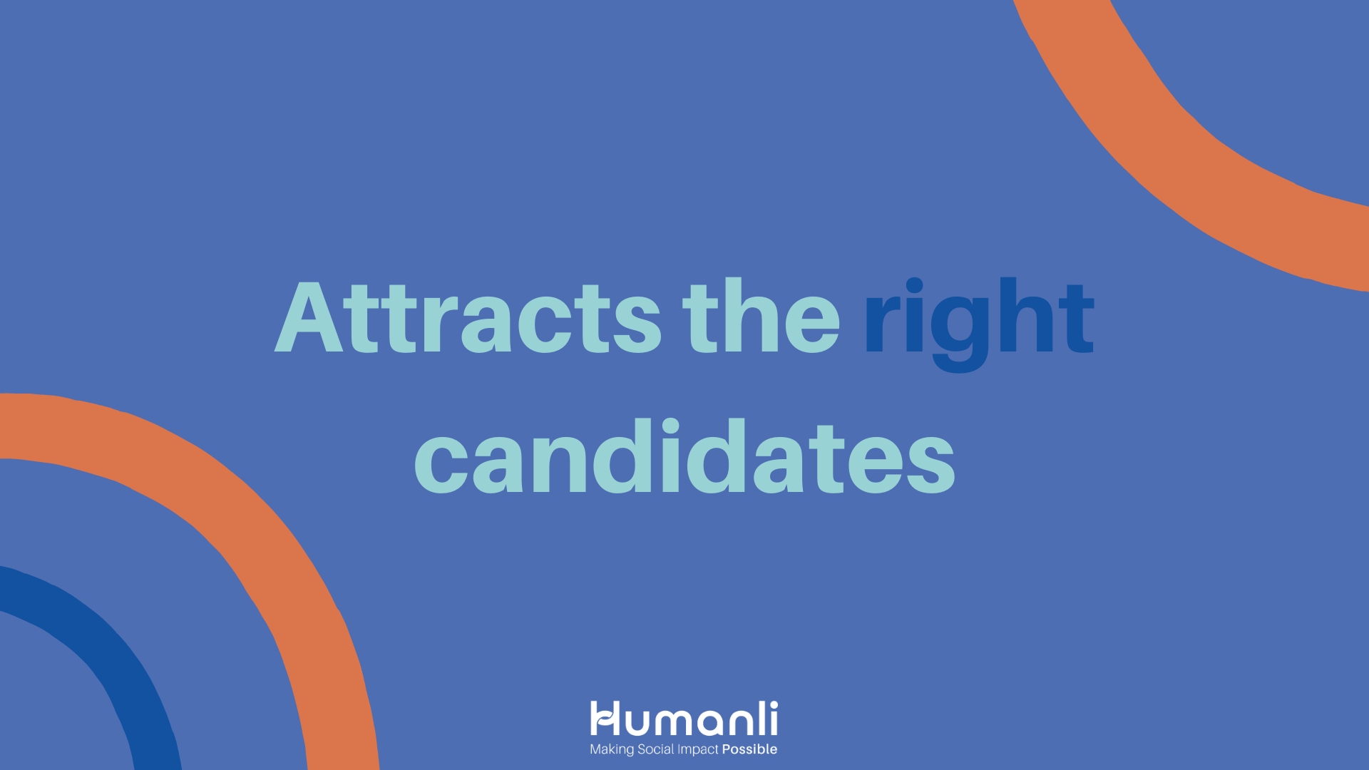Attracts the right candidates