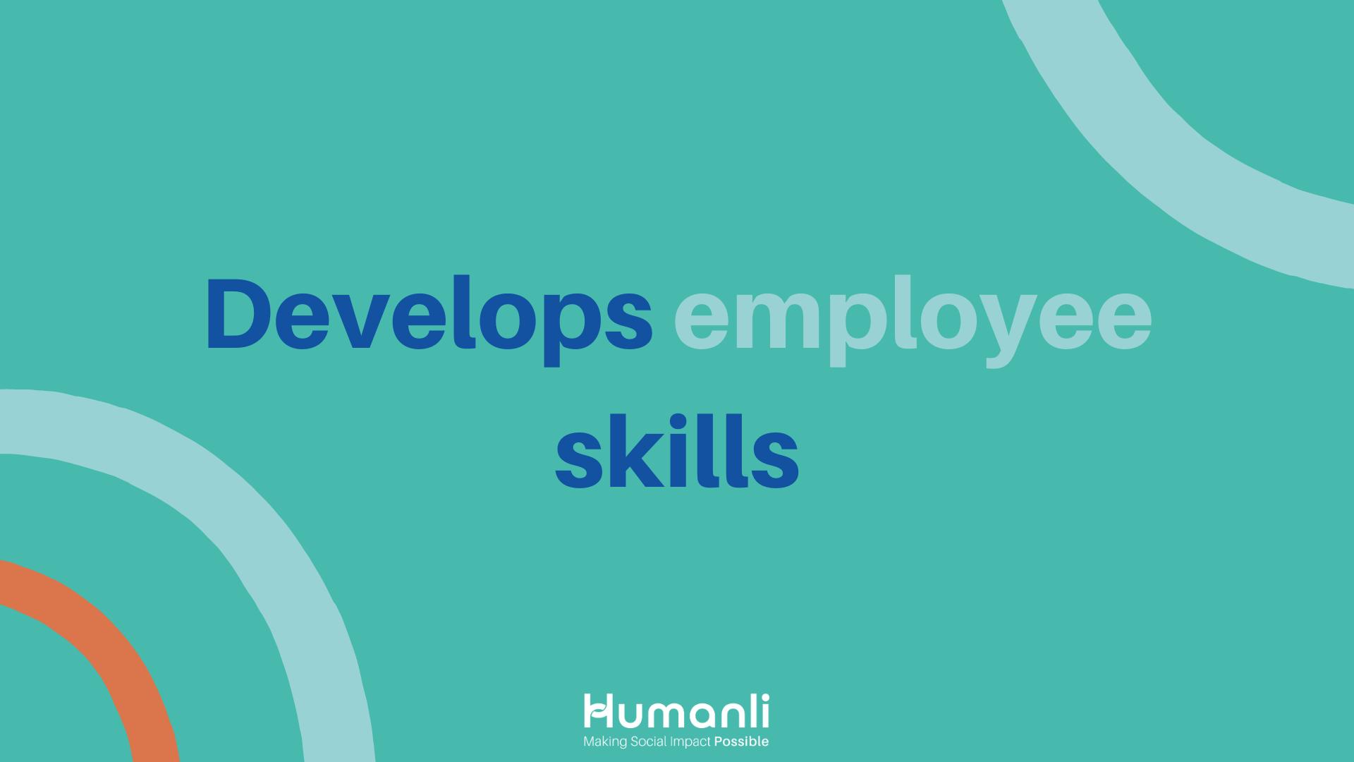Develops employee skills